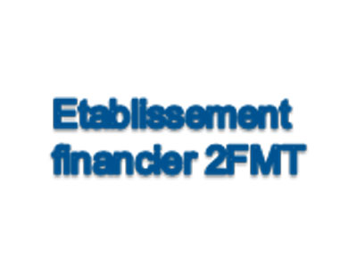 Etablissement financier 2FMT
